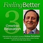 Practise the Great Habit of Relaxation with Conscious Relaxation | Andrew Richardson
