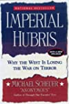 Imperial Hubris: Why the West Is Losi...