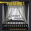 Stolen Children Audiobook by Peg Kehret Narrated by Madeleine Lambert