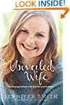 The Unveiled Wife: Embracing Intimacy...