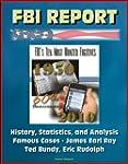FBI Report: FBI's Ten Most Wanted Fug...