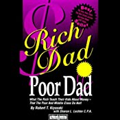 Rich Dad, Poor Dad: What the Rich Teach Their Kids About Money - That the Poor and Middle Class Do Not! | [Robert T. Kiyosaki, Sharon L. Lechter]