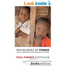 Pathologies of Power: Health, Human Rights, and the New War on the Poor: Health, Human Rights and the New War on the Poor (California Series in Public Anthropology)