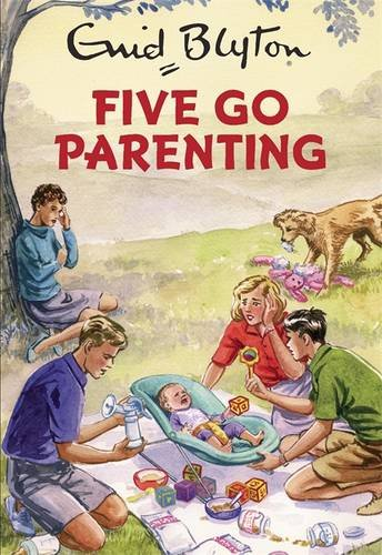 * NEW * Five Go Parenting (Enid Blyton for Grown Ups)