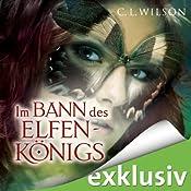 Im Bann des Elfenkönigs (Tairen Soul Saga 1) | [C. L. Wilson]