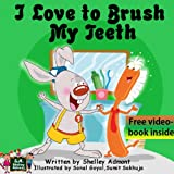 I Love to Brush My Teeth (Jimmy and a Magical Toothbrush - Kids book for ages 2-6) (I Love to...Bedtime stories childrens books collection)
