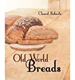 img - for [ OLD WORLD BREADS ] By Scheele, Charel ( Author) 2012 [ Paperback ] book / textbook / text book