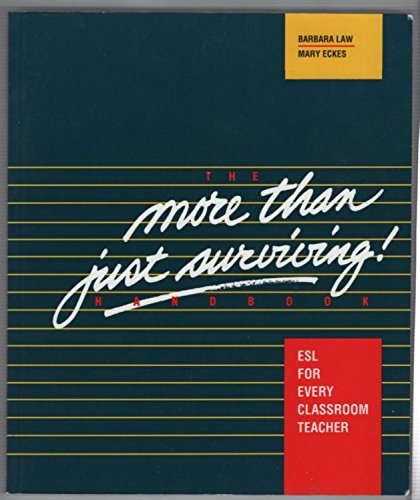 More Than Just Surviving Handbook: Esl for Every Classroom Teacher, Law, Barb