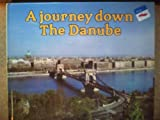 img - for A Journey Down the Danube (River Journeys) book / textbook / text book