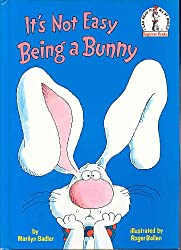 It's Not Easy Being a Bunny (I Can Read It All By Myself, Beginner Books)