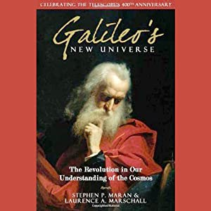 Galileo's New Universe: The Revolution in Our Understanding of the Cosmos | [Stephen P. Maran, Laurence A. Marschall]
