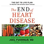 The End of Heart Disease: The Eat to...