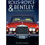 Rolls-Royce and Bentley: Classic Elegance