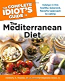 The Complete Idiot's Guide to the Mediterranean Diet (Complete Idiot's Guides (Lifestyle Paperback)) Kimberly A Tessmer