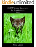 Abandonment (80 EFT Tapping Statements Book 1) (English Edition)