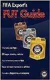 FIFA 15 Ultimate Team Guide: FIFA Expert's FIFA 15 FUT guide (English Edition)