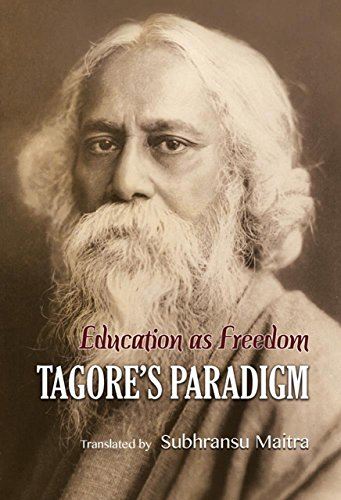 Education as Freedom: Tagore's Paradigm