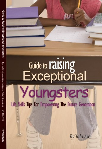 Guide to Raising Exceptional Youngsters (Life Skills Tips For Empowering The Future Generation)