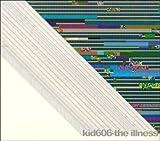 echange, troc Kid606 - The Illness