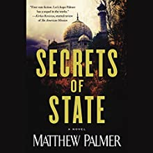 Secrets of State (       UNABRIDGED) by Matthew Palmer Narrated by Fred Sanders