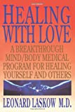 img - for Healing with Love: A Breakthrough Mind/Body Medical Program for Healing Yourself and Others book / textbook / text book