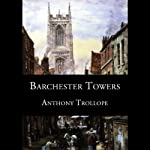 Barchester Towers (       UNABRIDGED) by Anthony Trollope Narrated by Simon Vance