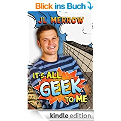 It's All Geek to Me (English Edition)