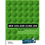 """Der 100.000 EURO JOB - N�tzliche und neue Ansichten zur Arbeitvon """"Sebastian Sooth"""""""