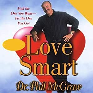Love Smart: Find the One You Want - Fix the One You Got | [Phil McGraw]