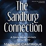 The Sandburg Connection: The Sam Blackman Mysteries, Book 3 (       UNABRIDGED) by Mark de Castrique Narrated by William Dufris