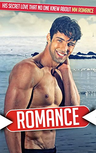 ROMANCE: His Secret Love That No One Knew About MM Romance (Romance, Romance Series, MM , MM Romance,Gay Romance MM)