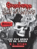 Goosebumps Hall of Horrors #3: The Five Masks of Dr. Screem: Special Edition: Special Edition