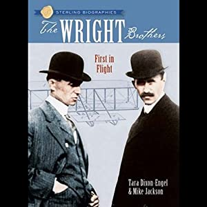 The Wright Brothers: First in Flight: Sterling Biographies | [Tara Dixon-Engel, Mike Jackson]