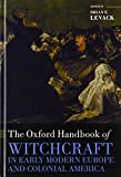 The Oxford Handbook of Witchcraft in Early Modern Europe and Colonial America (Oxford Handbooks) (0199578168) by Levack, Brian P.