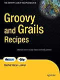 Groovy and Grails Recipes (Expert's Voice in Open Source)