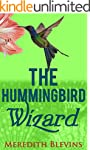 The Hummingbird Wizard: Book One, The...
