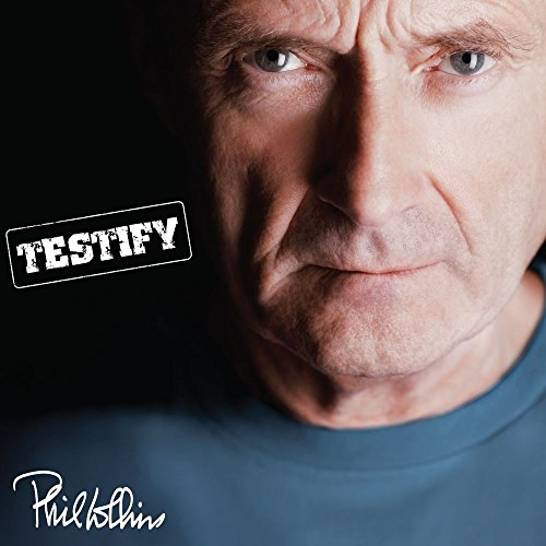 Original album cover of Testify (Deluxe Edition) (2CD) by Phil Collins