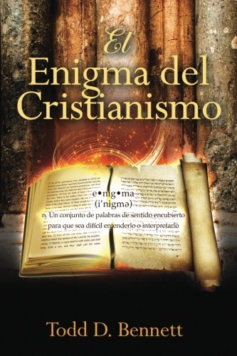 El Enigma del Cristianismo (Spanish Edition) [Bennett, Todd Daniel] (Tapa Blanda)