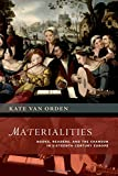 img - for Materialities: Books, Readers, and the Chanson in Sixteenth-Century Europe (The New Cultural History of Music Series) by van Orden Kate (2015-07-31) Hardcover book / textbook / text book
