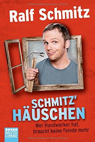 Buchseite und Rezensionen zu 'Schmitz' Häuschen: Wer Handwerker hat, braucht keine Feinde mehr' von Ralf Schmitz