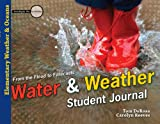 Water & Weather Student Journal: From the Flood to Forecasts (Investigate the Possibilities: Elementary General Science)