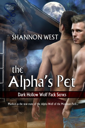 Shannon West - The Alpha's Pet (Dark Hollow Wolf Pack 1)