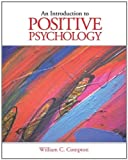 img - for By William C. Compton - Introduction to Positive Psychology: 1st (first) Edition book / textbook / text book