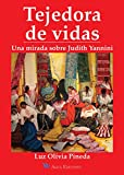 img - for Tejedora de vidas: Una mirada sobre Yudith Yannini (Spanish Edition) book / textbook / text book