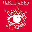 Dangerous Games Audiobook by Teri Terry Narrated by Erin Shanagher