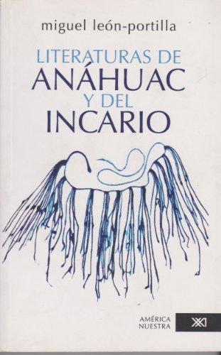 Literaturas de Anahuac y del Incario (America Nuestra / Our America) (Spanish Edition)