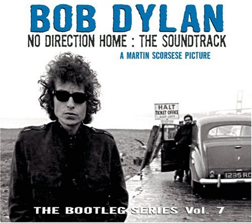 Bob Dylan - The Bootleg Series, Vol. 7 - No Direction Home - The Soundtrack - Zortam Music