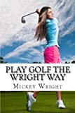img - for Play Golf the Wright Way book / textbook / text book