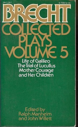 Bertolt Brecht Collected Plays, Vol. 5: Life of Galileo / The Trial of Lucullus / Mother Courage and Her Children