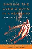 img - for Singing the Lord's Song in a New Land: Korean American Practices of Faith by Su Yon Pak (2005-04-19) book / textbook / text book